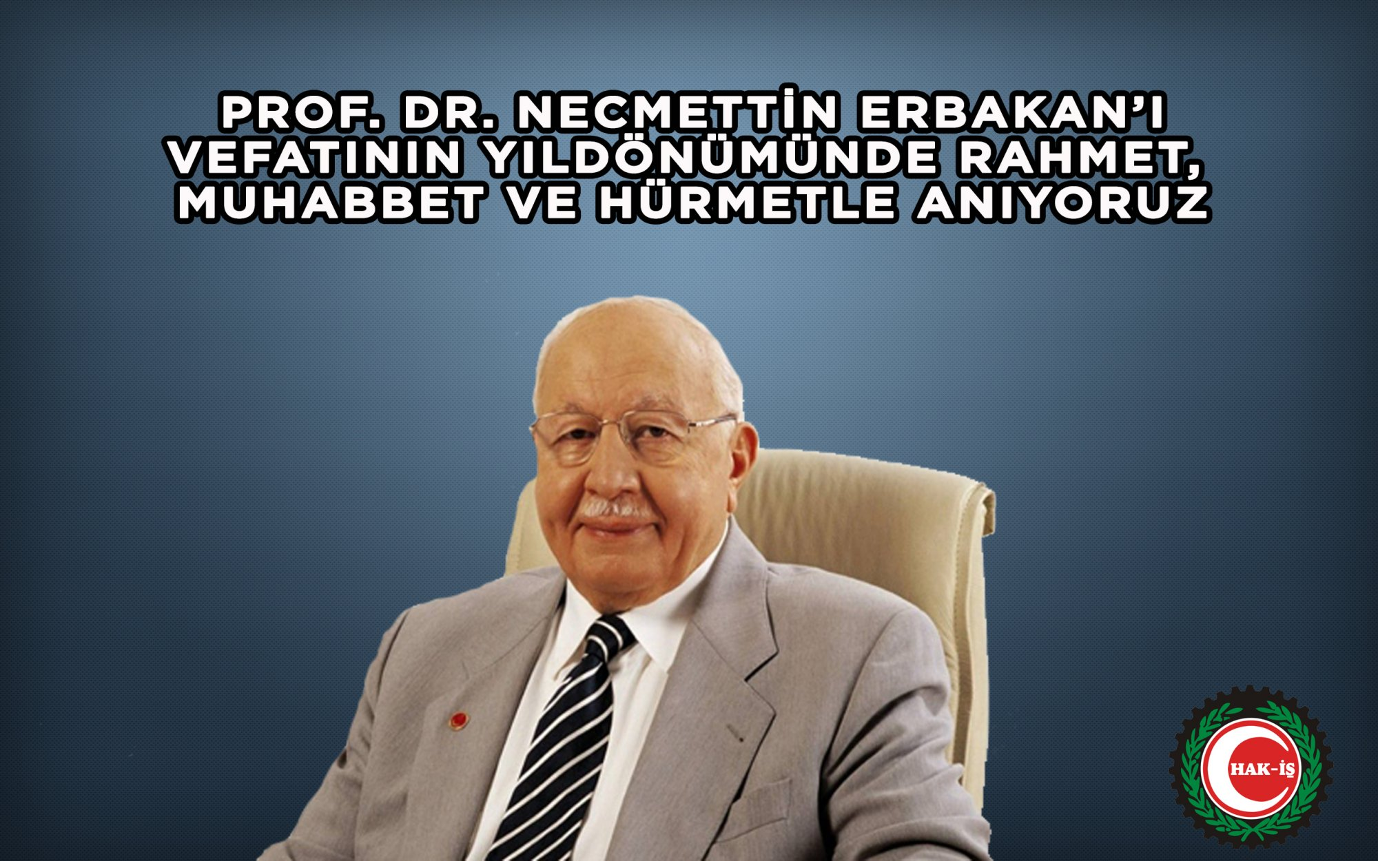 """ARSLAN: """"NECMETTİN ERBAKAN'I RAHMETLE ANIYORUZ"""""""